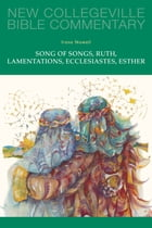Song of Songs, Ruth, Lamentations, Ecclesiastes, Esther: Volume 24 by Irene Nowell OSB