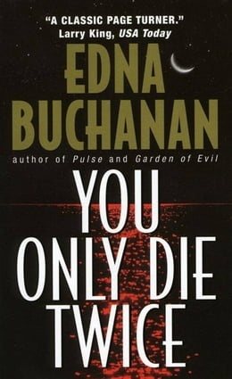 Book You Only Die Twice: A Novel by Edna Buchanan