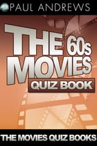 The 60s Movies Quiz Book by Paul Andrews
