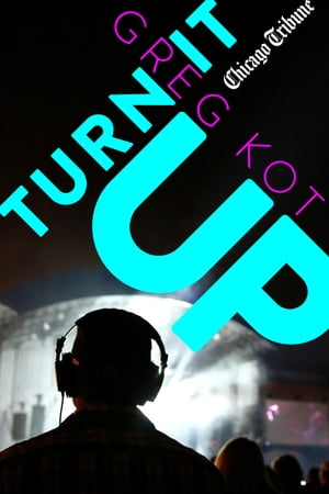 Turn It Up A Guided Tour Through the Worlds of Pop,  Rock,  Rap and More