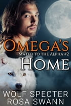 Omega's Home by Wolf Specter