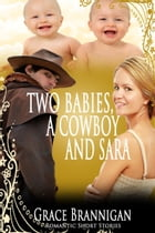 Two Babies, a Cowboy and Sara by Grace Brannigan