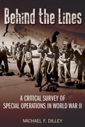 Behind the Lines: A Critical Survey of Special Operations in World War II 46cbc5b2-db01-4373-89e4-2c4564570be2
