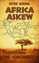 Africa Askew - Traversing the Continent by Peter Boehm