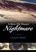A Bow Elk Hunter Nightmare thumbnail