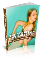 The New Health And Wellness Shift by Anonymous