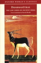 The Dharmasutras: The Law Codes of Ancient India by Patrick Olivelle