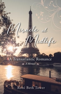 Miracle at Midlife: A Transatlantic Romance