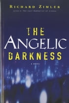 The Angelic Darkness: A Novel by Richard Zimler
