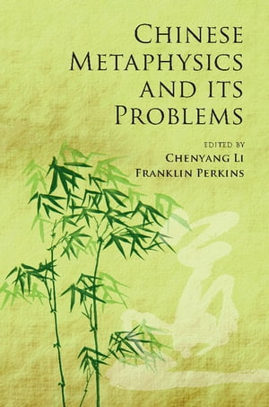 Chinese Metaphysics and its Problems