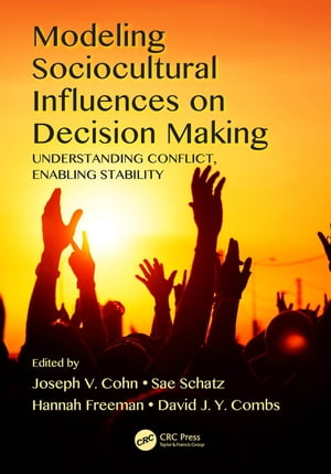 Modeling Sociocultural Influences on Decision Making Understanding Conflict,  Enabling Stability