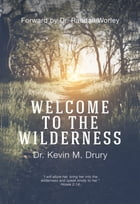 Welcome to the Wilderness by Kevin M. Drury