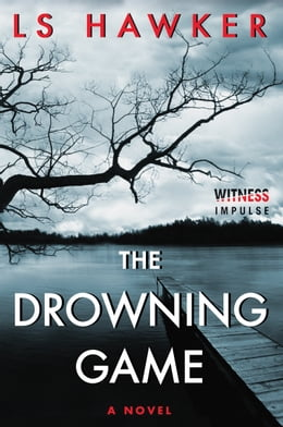 Book The Drowning Game: A Novel by LS Hawker