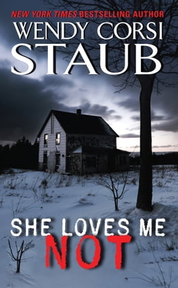 Book She Loves Me Not by Wendy Corsi Staub
