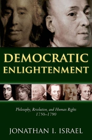 Democratic Enlightenment Philosophy,  Revolution,  and Human Rights 1750-1790