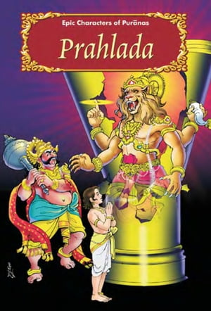 Prahlada: Epic Characters of Puranas by Dr. A.S. Venugopal