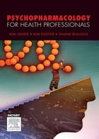 Psychopharmacology for Health Professionals - E-Book by Kim Usher
