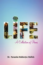 Life: A Collection of Poems by Dr Paramita Mukherjee Mullick