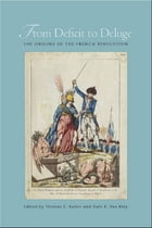 From Deficit to Deluge: The Origins of the French Revolution by Thomas E. Kaiser