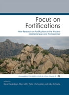 Focus on Fortifications: New Research on Fortifications in the Ancient Mediterranean and the Near East by Rune Frederiksen