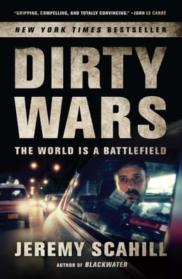 Book Dirty Wars: The World Is a Battlefield by Jeremy Scahill