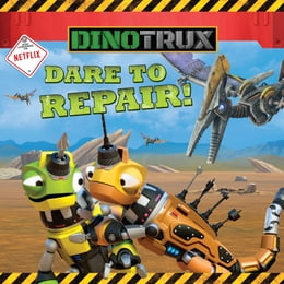 Book Dinotrux: Dare to Repair! by Emily Sollinger
