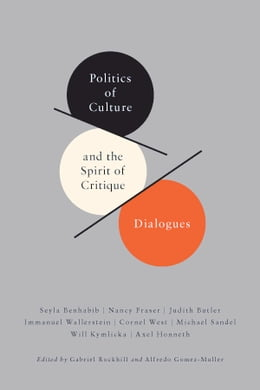 Book Politics of Culture and the Spirit of Critique: Dialogues by Alfredo Gomez-Muller