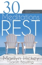 30 Meditations on Rest by Marilyn Hickey
