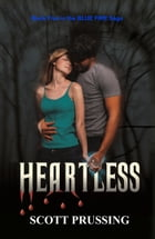 Heartless (Blue Fire Saga # 5) by Scott Prussing