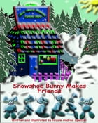 Snowshoe Bunny Makes Friends by Nicole Andrea Burt (nee Spencer)