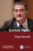 Quantum Physics: Inaugural Lecture delivered on Thursday 13December2001 by Serge Haroche
