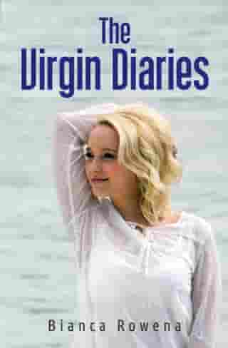 The Virgin Diaries by Bianca Rowena