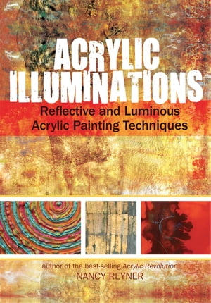 Acrylic Illuminations Reflective and Luminous Acrylic Painting Techniques