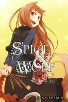 Spice and Wolf, Vol. 7 (light novel) by Isuna Hasekura
