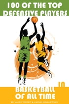100 of the Top Defensive Players in Basketball of All Time by alex trostanetskiy