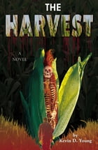 The Harvest by Kevin D.Young