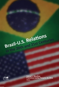 Brazil - United States relations: XX and XXI centuries