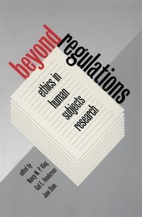 Beyond Regulations: Ethics in Human Subjects Research