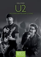 U2: The Story Behind Every U2 Song by Rob Fitzgerald