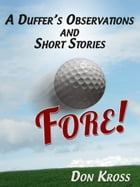 A Duffer's Observations and Short Stories by Don Kross