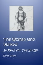 The Woman Who Walked by Sarah Yallop