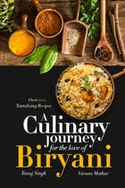 A Culinary Journey for the Love of Biryani by Tanuj Singh