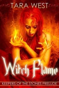 Witch Flame: Keepers of the Stones, #1