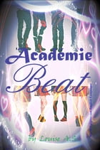 ACADEMIE BEAT by Louise A.S.
