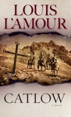 Catlow: A Novel by Louis L'Amour