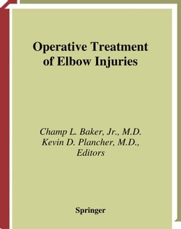 Book Operative Treatment of Elbow Injuries by Champ L. Jr. Baker