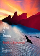 The Island of Serenity Book 1: Survival by Gary Gedall