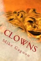 Clowns by Mike Gagnon