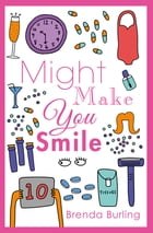 Might Make You Smile by Brenda Burling