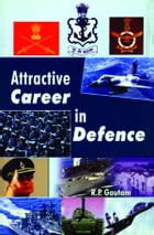 Attractive Career In Defence by R.P. Gautam